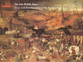 The Late Middle Ages: Crisis and Disintegration in the Fourteenth Century