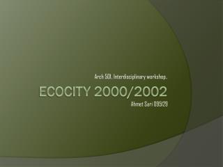 Ecocity 2000/2002