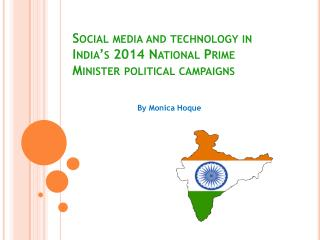 Social media and technology in India's 2014 National Prime Minister political campaigns