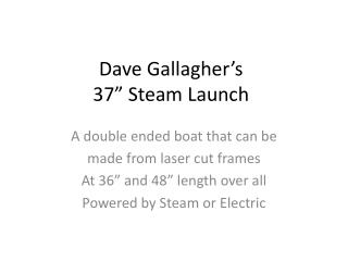 "Dave Gallagher's  37"" Steam Launch"