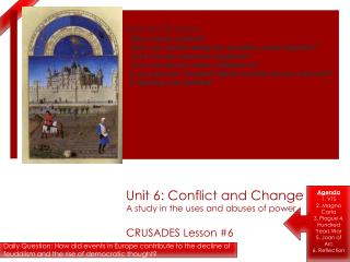 Unit 6: Conflict and Change A study in the uses and abuses of power CRUSADES Lesson #6