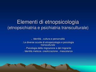 Elementi di etnopsicologia etnopsichiatria e psichiatria transculturale