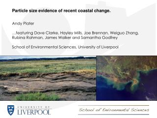 Particle size evidence ofrecent coastal change. Andy  Plater