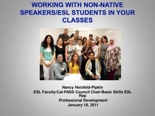 WORKING WITH NON-NATIVE SPEAKERS/ESL STUDENTS IN YOUR CLASSES