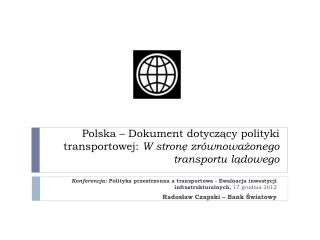 Polska – Dokument dotyczący  polityki transportowej:  W stronę zrównoważonego transportu lądowego