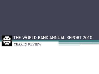 THE WORLD BANK ANNUAL REPORT 2010