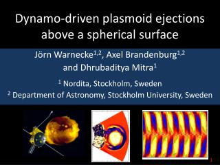 Dynamo-driven  plasmoid  ejections above a spherical surface