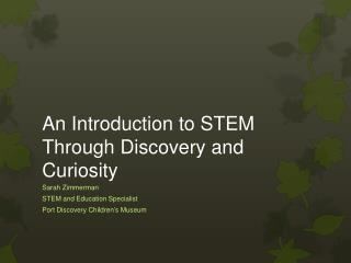 An Introduction to STEM Through Discovery and Curiosity