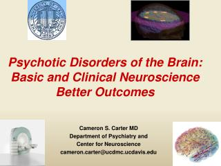 Psychotic Disorders of the Brain: Basic and Clinical Neuroscience  Better Outcomes