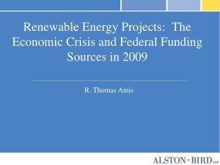 Renewable Energy Projects:  The Economic Crisis and Federal Funding Sources in 2009