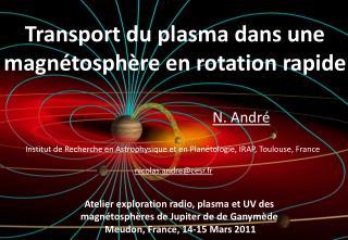 N .  André Institut de Recherche en Astrophysique et en Planétologie, IRAP,  Toulouse,  France