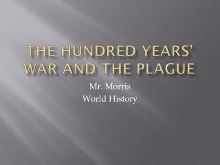 The Hundred Years� War and the Plague