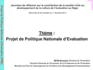 Thème  :  Projet de Politique Nationale d'Evaluation