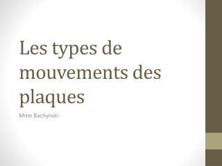 Les types de mouvements des plaques