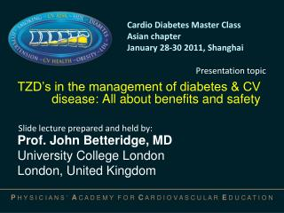 TZD's in the management of diabetes & CV disease: All about benefits and safety