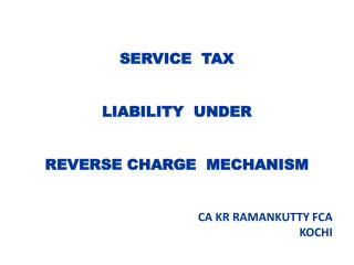 PPT - Beware... Reverse Charge Mechanism In Service Tax 2016