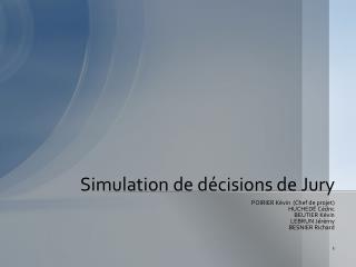 Simulation de  décisions de  Jury