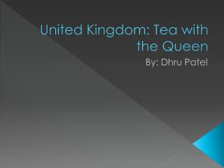 United Kingdom: Tea  with the  Queen