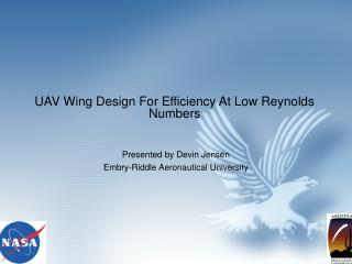 UAV Wing Design For Efficiency At Low Reynolds Numbers