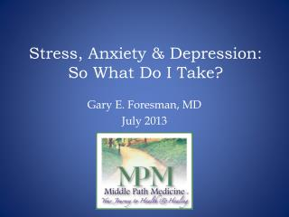 Stress, Anxiety & Depression: So What Do I Take?