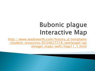 Bubonic plague Interactive Map