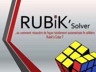 RUB I K ' Solver