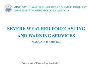 MINISTRY OF WATER RESOURCES AND METEOROLOGY DEPARTMENT OF METEOROLOGY, CAMBODIA
