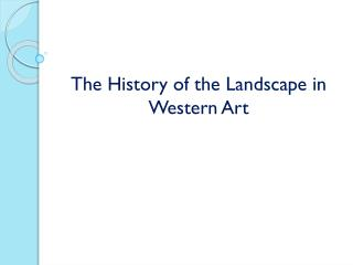 The History of the Landscape in Western Art