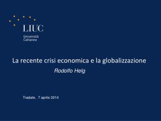 La recente crisi economica e la globalizzazione