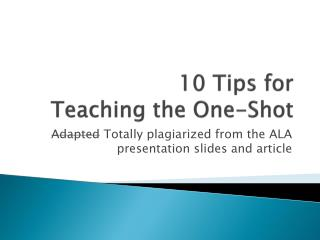 10 Tips for  Teaching the One-Shot