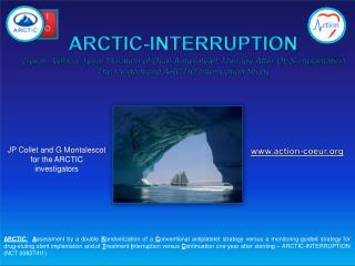 JP Collet and G Monta l escot for the ARCTIC  invest i gators