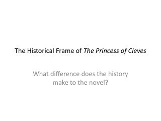 The Historical Frame of  The Princess of Cleves