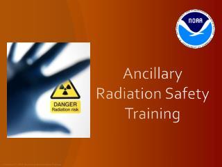 Ancillary  R adiation Safety Training