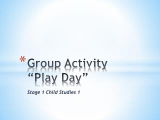 "Group  Activity "" Play Day"""