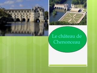 Le château de Chenonceau