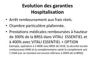Evolution des  garanties Hospitalisation