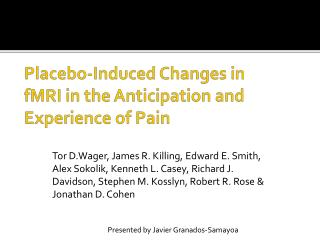 Placebo-Induced Changes in fMRI in the Anticipation and Experience of Pain