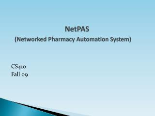 NetPAS (Networked Pharmacy Automation System)