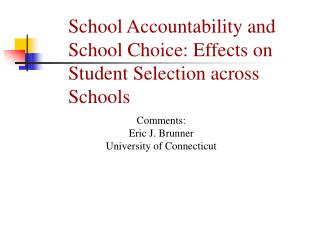 School Accountability and School Choice: Effects on Student Selection across Schools