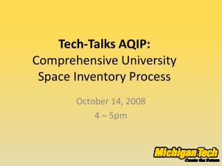 Tech-Talks AQIP:  Comprehensive University Space Inventory Process