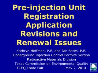Pre-injection Unit Registration Application Revisions and Renewal Issues