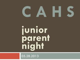C A H S junior parent  night