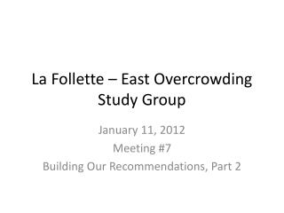 La Follette – East Overcrowding Study Group