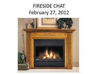 FIRESIDE CHAT February 27, 2012