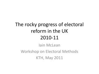 The rocky progress of electoral reform in the UK 2010-11