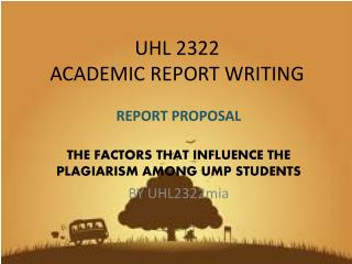 UHL 2322 ACADEMIC REPORT WRITING
