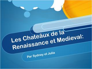 Les  Chateâux  de la Renaissance et Medieval: