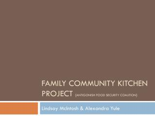 Family Community Kitchen Project  {antigonish food Security Coalition}