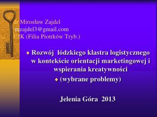 dr Mirosław Zajdel mzajdel3@gmail.com UJK (Filia Piotrków Tryb.)
