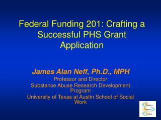 Federal Funding 201: Crafting a Successful PHS Grant Application